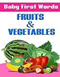 Baby First Words: FRUITS & VEGETABLES