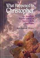 What Happened to Christopher: An American Family's Story of Shaken Baby Syndrome