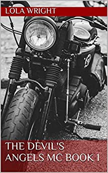 The Devil's Angels MC Book 1 by [Wright, Lola]
