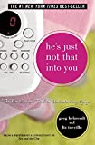 He's Just Not That Into You: The No-Excuses Truth to Understanding Guys. Greg Behrendt & Liz Tuccillo