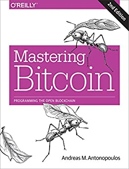 Mastering Bitcoin: Programming the Open Blockchain by [Antonopoulos, Andreas M.]