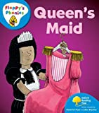 Oxford Reading Tree: Stage 3: More Floppy's Phonics: The Queen's Maid (Floppys Phonics)