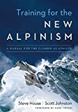 Training for the New Alpinism: A Manual for the Climber as Athlete 画像