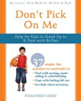 Don't Pick On Me: Help for Kids to Stand Up to & Deal With Bullies (Instant Help)