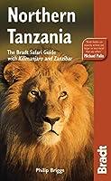 Bradt Safari Guide Northern Tanzania: With Kilimanjaro & Zanzibar (Bradt Safari Guides)