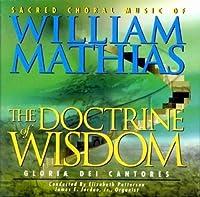 The Doctrine of Wisdom: Sacred Choral Music of William Mathias