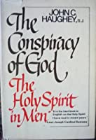 The Conspiracy of God: The Holy Spirit in Men