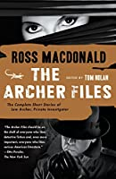 The Archer Files: The Complete Short Stories of Lew Archer, Private Investigator (Lew Archer Series)