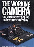 The Working Camera: The World's First Pop-up Guide to Photography