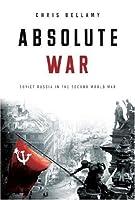 Absolute War: Soviet Russia in the Second World War