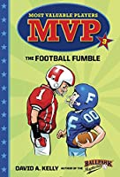 MVP #3: The Football Fumble (Most Valuable Players)