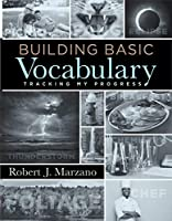 Building Basic Vocabulary: Tracking My Progress; a Companion Resource to Help Students Learn New Vocabulary Words and Build Their Literacy Skills