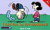 I Told You So, Blockhead (Peanuts Treasury)