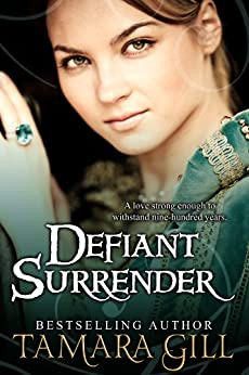 [Gill, Tamara]のDefiant Surrender: A Medieval Time Travel Romance (English Edition)