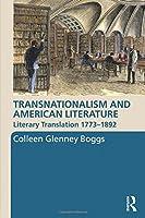 Transnationalism and American Literature (Routledge Transnational Perspectives on American Literature)