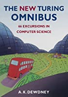 The New Turing Omnibus: Sixty-Six Excursions in Computer Science by A. K. Dewdney(1993-07-15)