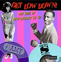 Get Low Down! Soul of New Orle