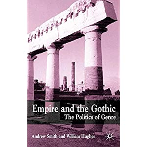 Empire and the Gothic: The Politics of Genre