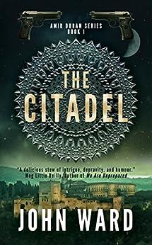 The Citadel (Amir Duran Book 1) by [Ward, John]