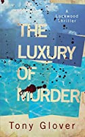 The Luxury of Murder (A Lockwood Thriller)