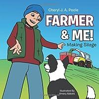 Farmer & Me!: Making Silage