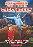 Always Dance With a Hairy Buffalo (Ghost Buddy)