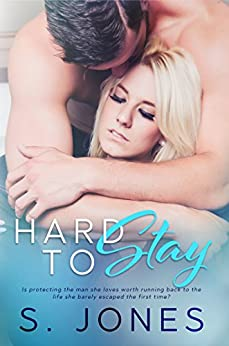 Hard To Stay (The Hard Series Book 2) by [Jones, S]