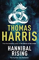 Hannibal Rising by Thomas Harris(2006-01-01)