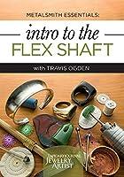 Metalsmith Essentials - Intro to the Flex Shaft [並行輸入品]