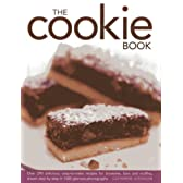 The Cookie Book: Over 290 Delicious, Easy-to-Make Recipes for Brownies, Bars, and Muffins, Shown Step-by-Step in 1000 Glorious Photographs