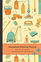 Household Cleaning Planner - Daily Weekly Monthly Cleaning Planner and Organizer: The Perfect Household Cleaning Planner to make your Housework and Cleaning as Stress-Free as possible.  Helping you to be Efficient and Organized. Daily, Weekly and Monthly.
