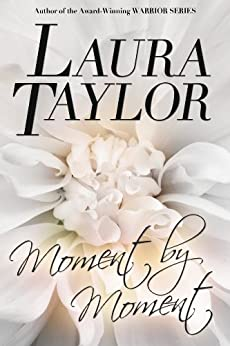MOMENT BY MOMENT by [TAYLOR, LAURA]