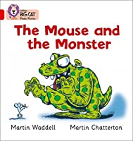 The Mouse and the Monster (Collins Big Cat Phonics)