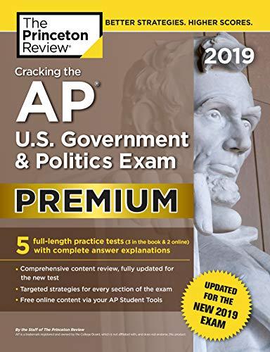 Download Cracking the AP U.S. Government & Politics Exam 2019, Premium Edition: Revised for the New 2019 Exam (College Test Preparation) 0525567607