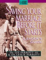 Saving Your Marriage Before It Starts: Leader's Guide
