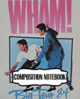 Composition Notebook: Wham English Pop Duo George Michael and Andrew Ridgeley Studio Album Make It Big Worldwide Pop Smash Hit, 110 blank pages, 7.5x 9.25 Watercolor Space Design, Writting, Drawing and Creative Doodling