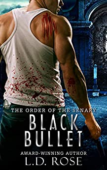 Black Bullet (The Order of the Senary Book 2) by [Rose, L.D.]