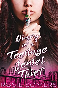 Diary of a Teenage Jewel Thief by [Somers, Rosie]