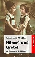Haensel Und Gretel: Maerchenspiel in Drei Bildern