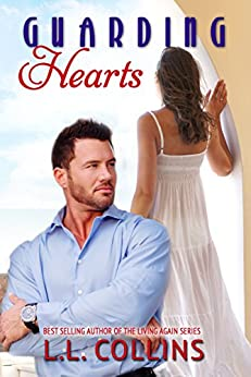 Guarding Hearts (Living Again #3) (Living Again Series) by [Collins, L.L.]