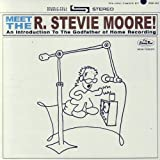 Meet The R. Stevie Moore! [Explicit]