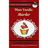 Plain Vanilla Murder (Frosted Love Cozy Mysteries)