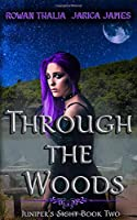 Through the Woods (Juniper's Sight)