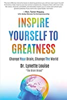 Inspire Yourself to Greatness
