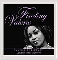 Finding Valerie (Naked & Unashamed)