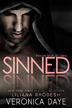 Sinned: A Priest Romance by [Daye, Veronica, Rhodes, Liliana]
