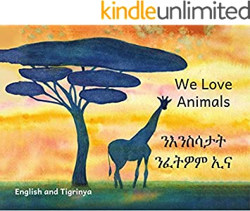 We Love Animals: Conserving Ethiopian Wildlife in Tigrinya and English (English Edition)