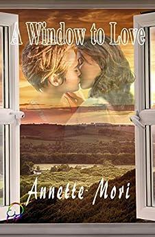 A Window to Love by [Mori, Annette]