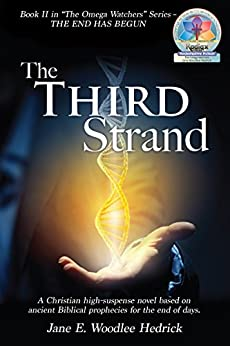 "[Hedrick, Jane E. Woodlee]のThe Third Strand: Book II in ""The Omega Watchers"" Series - The End has Begun (English Edition)"
