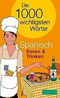 PONS Die 1000 wichtigsten Woerter Spanisch. Essen & Trinken